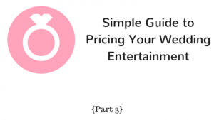 Simple Guide to Pricing Your Wedding this is pt3