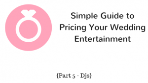 Simple Guide to Pricing Your Wedding this is pt5