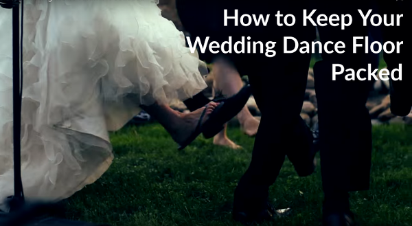 How To Keep Your Wedding Dance Floor Packed